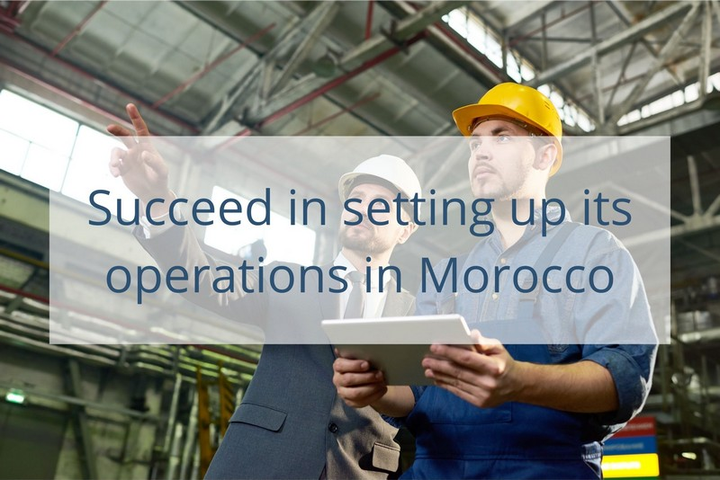 Succeed in setting up its operations in Morocco